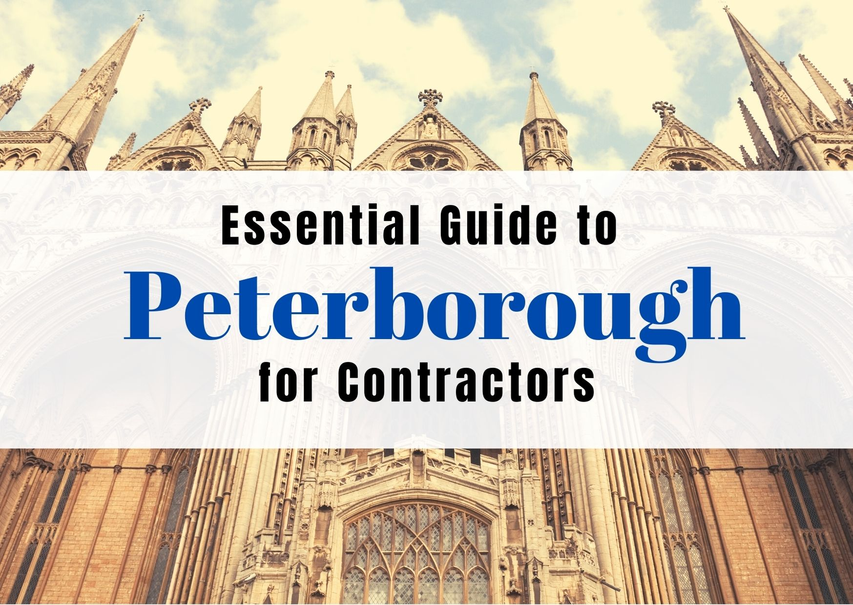 Essential Guide to Peterborough for Contractors | Your Lettings Peterborough